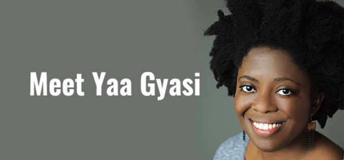 SPOTLIGHT: Meet Yaa Gyasi, the young author with a $1-million debut novel